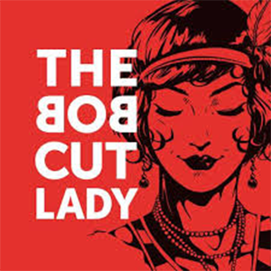 THE BOB CUT LADY